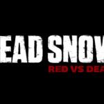 Dead Snow  Red vs. Dead – Die Nazi-Zombies kehren zurück!