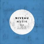 Niveau Musik III – Neues Deephouse/ Techno Mixtape
