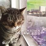 MICKSCHEN – DREAMLESS #Musiktipp