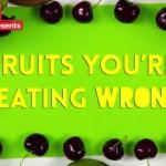 Früchte die du immer falsch gegessen hast!