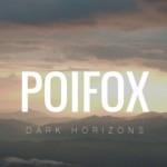 Poifox – Dark Horizons #freedownload
